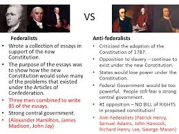 federalist vs anti federalist essay  www gxart orgfederalists vs anti federalists amp the constitution ppt  vs federalists wrote a collection of essays in