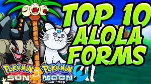 Top 10 Alola Forms in Pokemon Sun and Moon! - YouTube