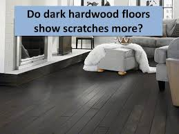 dark hardwood floors. Do Dark Hardwood Floors Show Scratches More
