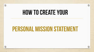 What Is Your Personal Mission How To Create Your Personal Mission Statement