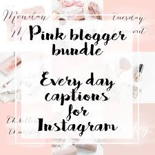 Pink Instagram Captions For Bloggers Every Day Of The Week Inspirational Quotes Personal Branding Social Media Blog Instagram