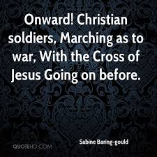 Christian Quotes About War Best Of Sabine Baringgould Quotes QuoteHD