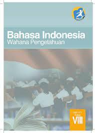 Buku bahasa indonesia kelas 8 smp revisi 2017 di tokopedia ∙ promo pengguna baru ∙ cicilan 0% ∙ kurir instan. Buku Siswa Bahasa Indonesia Kelas Viii Smp Kurikulum 2013