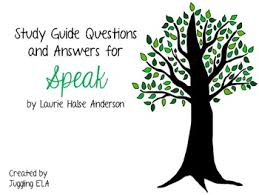 study guide questions answers for the novel speak by laurie  study guide questions answers for the novel speak by laurie halse anderson