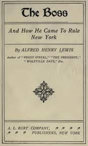 Pure Hair Design Wolfville The Boss And How He Came To Rule New York By Alfred Henry