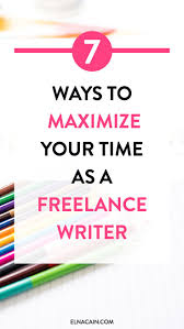 best lance writing jobs images writing jobs 7 ways to maximize your time as a lance writer