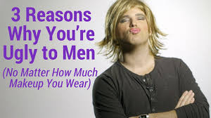 3 reasons why you re ugly to men no matter how much makeup you wear you