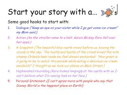 hooks to start an essay how to write the hook of an essay hooks  like everyone else you have stories to tell think about how many start your story a