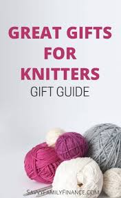 yarn with text overlay a guide to great gifts for knitters