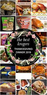 At the earliest until at. The Best Krogers Thanksgiving Dinner 2019 Most Popular Ideas Of All Time