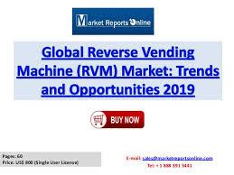Vending Machine Report Classy Global Reverse Vending Machine Market 48 Forecast Report Feb