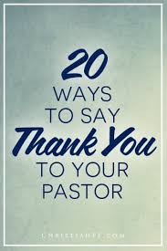 20 ways to say thank you to your pastor how to say