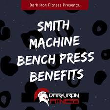 Smith Machine Bench Press Benefits Will You Get Big Dark