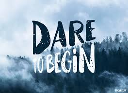 Quote Of The Week Dare To Begin Zooll Graphic Design Interesting Dare Quotes