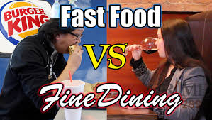 fast food vs fine dining hellthyjunkfood