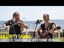 GENEVIEVE CHARBONNEAU WITH IVONNE HERNANDEZ - MAYBE IN THE MORNING  (BalconyTV) - video dailymotion