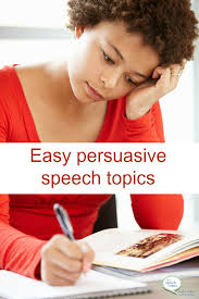 easy persuasive speech topics easy persuasive speech topics