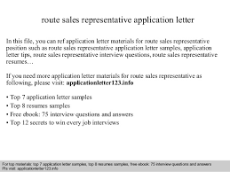 route sales representative application letter in this file you can ref application letter materials for route sales