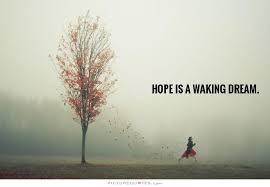 Dream Hope Quotes Best of Hope Is A Waking Dream Picture Quotes