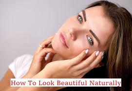 how do you look beautiful without makeup