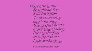 I Love My Best Friend Quotes Beauteous He Doesn't Love Me Back Quotes Warehouse