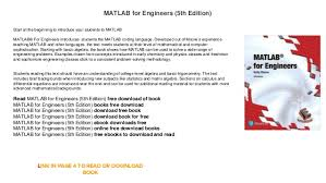matlab for engineers th edition books down load start at the beginning to introduce your students to matlab matlab® for engineers introduces students