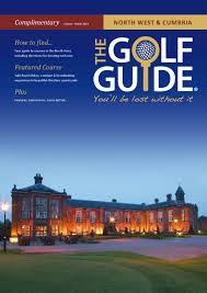 North West & Cumbria Golf Guide by The Golf Guide issuu