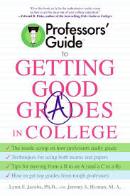 professors guide tm to getting good grades in college book by dr professors guide tm to getting good grades in college by dr lynn