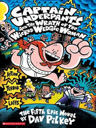 captain underpants and the wrath of the wicked wedgie women captain underpants series book 5 captain underpants by dav pilkey