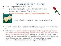 shakespearean history war of the roses how did it start the war  1455 begins the war of the roses 2 families fighting for control of the british