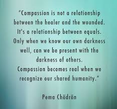 Compassion Quotes Extraordinary Compassion Is Not A Relationship Between The Healer And The Wounded