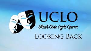 Civic Light Opera Uclo Looking Back Ukiah Civic Light Opera