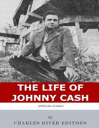 American Legends The Life Of Johnny Cash Charles River Editors