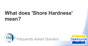 Rubber Hardness Comparison Chart What Does Shore Hardness Mean