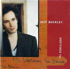 <b>Jeff Buckley</b> - <b>Sketches</b> For My Sweetheart The Drunk | Discogs
