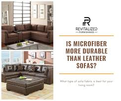 is microfiber more durable than leather sofas