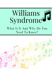 Mygrady Chart Williams Syndrome Is A Genetic Disability That Many People