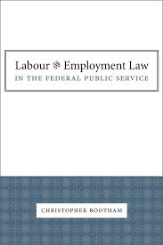 labour and employment law in the federal public service irwin law labour and employment law in the federal public service