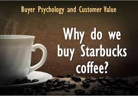 These include our regular and decaf coffee options, as well as k cups. Buyer Psychology And Customer Value Why Do People Buy Starbucks Coffee Business 2 Community