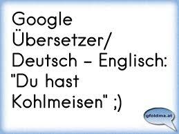 Google übersetzer Deutsch Englischdu Hast Kohlmeisen