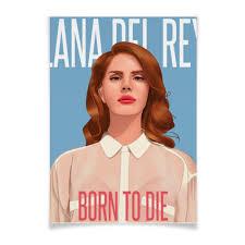 Плакат A3(29.7×42) <b>Lana Del</b> Rey #1850063 от Jimmy Flash