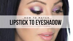 how to match your eyeshadows to your lipstick pretty smart