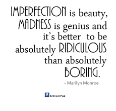 Beauty In Imperfection Quotes Best Of Imperfection Is Beauty Madness Beauty Quote 24 QuotesNew