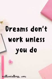 girl boss quotes the girls who inspire them i m always dreaming and now i need to start doing who is