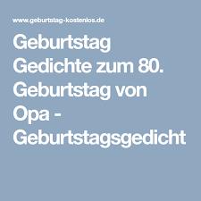 Geburtstag Gedichte Zum 80 Geburtstag Von Opa Geburtstagsgedicht