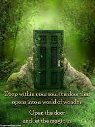 Door Quotes 60 Wonderful Deep Within Your Soul Is A Door That Opens Into A World Of Wonder