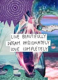 Live Beautifully Quotes Best Of Live Beautifully Dream Passionately Love Completely Quaint