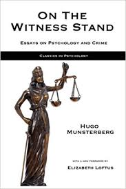 on the witness stand essays on psychology and crime classics in  on the witness stand essays on psychology and crime classics in psychology hugo munsterberg mark hatala elizabeth loftus 9781933167909 com