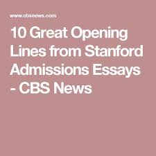 best the daughters bright future stanford images 10 great opening lines from stanford admissions essays