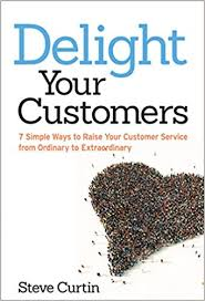 How Would You Describe Customer Service Delight Your Customers 7 Simple Ways To Raise Your Customer